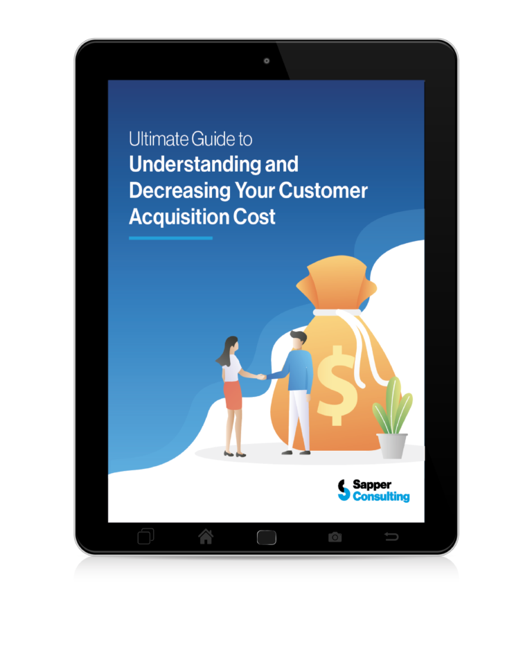 Ultimate Guide to Understanding and Decreasing Customer Acquisition Cost